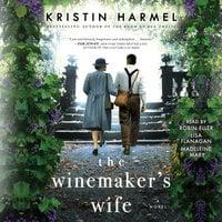 The Winemaker's Wife - Kristin Harmel