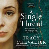 A Single Thread - Tracy Chevalier