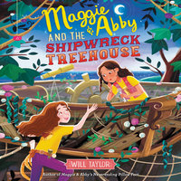 Maggie & Abby and the Shipwreck Treehouse - Will Taylor
