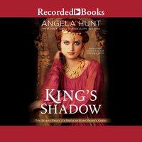 King's Shadow - Angela Hunt