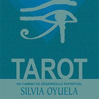 Tarot, un camino de desarrollo espiritual - Silvia Oyuela