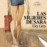 Las mujeres de Sara - dramatizado - Eley Grey