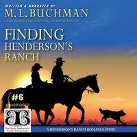 Finding Henderson's Ranch - M.L. Buchman