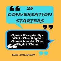 25 Conversation Starters - Dre Baldwin