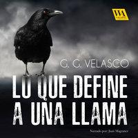 Lo que define a una llama - G.G. Velasco