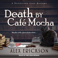 Death by Cafe Mocha - Alex Erickson