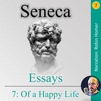 Essays 7: Of a Happy Life - Seneca