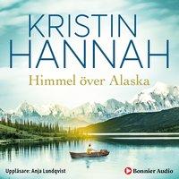 Himmel över Alaska - Kristin Hannah