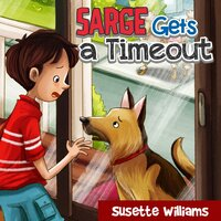 Sarge Gets a Timeout - Susette Williams