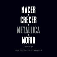 Nacer. Crecer. Metallica. Morir - Paul Brannigan