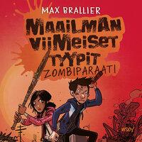 Maailman viimeiset tyypit - Zombiparaati - Max Brallier