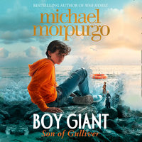 Boy Giant: Son of Gulliver - Michael Morpurgo