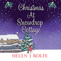 Christmas At Snowdrop Cottage - Helen J. Rolfe