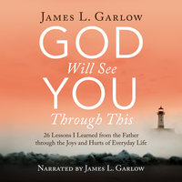 God Will See You Through This - James L. Garlow