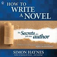 How to Write a Novel - Simon Haynes