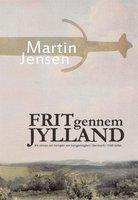 Frit gennem Jylland - Martin Jensen