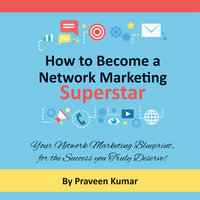 How to Become a Network Marketing Superstar - Praveen Kumar