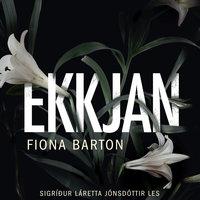 Ekkjan - Fiona Barton