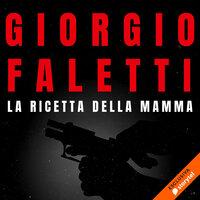 La ricetta della mamma - Giorgio Faletti