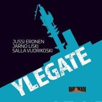Ylegate - Jarno Liski, Jussi Eronen, Salla Vuorikoski, Jussi Vuorikoski Eronen