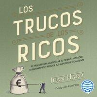 Los trucos de los ricos - Juan Haro