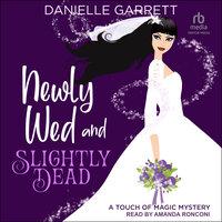 Newly Wed and Slightly Dead - Danielle Garrett