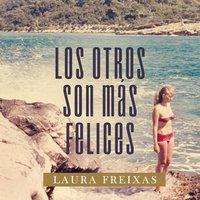 Los otros son más felices - Laura Freixas