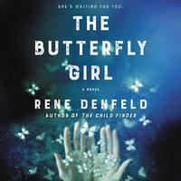 The Butterfly Girl: A Novel - Rene Denfeld