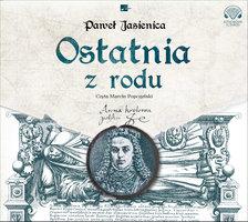 Ostatnia z rodu - Paweł Jasienica