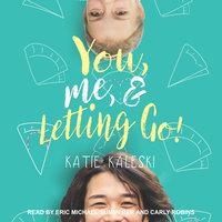 You, Me and Letting Go - Katie Kaleski