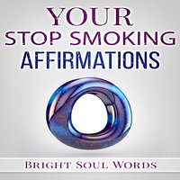 Your Stop Smoking Affirmations - Bright Soul Words