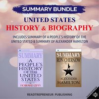 Summary Bundle: United States History & Biography   Readtrepreneur Publishing: Includes Summary of A People's History of the United Stated & Summary of Alexander Hamilton - Readtrepreneur Publishing