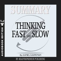 Summary of Thinking, Fast and Slow: by Daniel Kahneman - Readtrepreneur Publishing