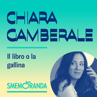 Il libro o la gallina - Smemoranda - Chiara Gamberale