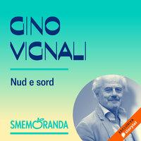 Nud e Sord - Smemoranda - Gino Vignali