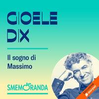 Il sogno di Massimo - Smemoranda - Gioele Dix
