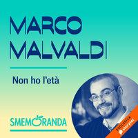 Non ho l'età - Smemoranda - Marco Malvaldi