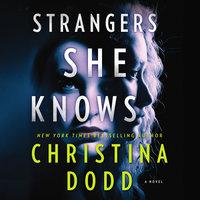 Strangers She Knows - Christina Dodd
