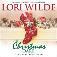 The Christmas Dare: A Twilight, Texas Novel - Lori Wilde