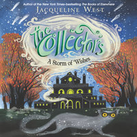 The Collectors #2: A Storm of Wishes - Jacqueline West