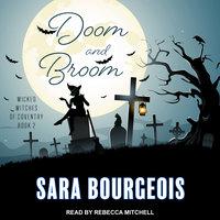 Doom and Broom - Sara Bourgeois