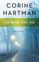 Uit liefde voor jou (verhaal) - Corine Hartman