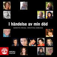 I händelse av min död - Kerstin Weigl, Kristina Edblom