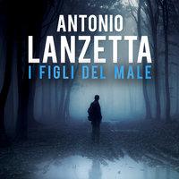 Damiano Valente 2: I figli del male - Antonio Lanzetta