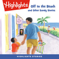 Off to the Beach and Other Sandy Stories - Highlights for Children