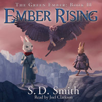 Ember Rising: The Green Ember Book III - S. D. Smith