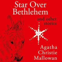 Star Over Bethlehem: Christmas Stories and Poems - Agatha Christie
