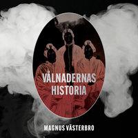 Vålnadernas historia : Spöken, skeptiker och drömmen om den odödliga själen - Magnus Västerbro