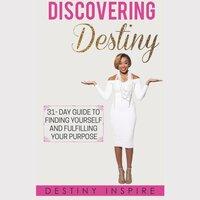 Discovering Destiny - Destiny Inspire