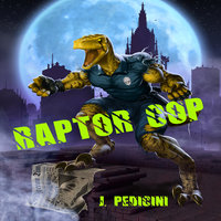 Raptor Cop - John Pedicini